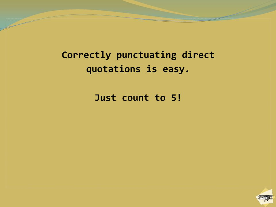 Correctly punctuating direct