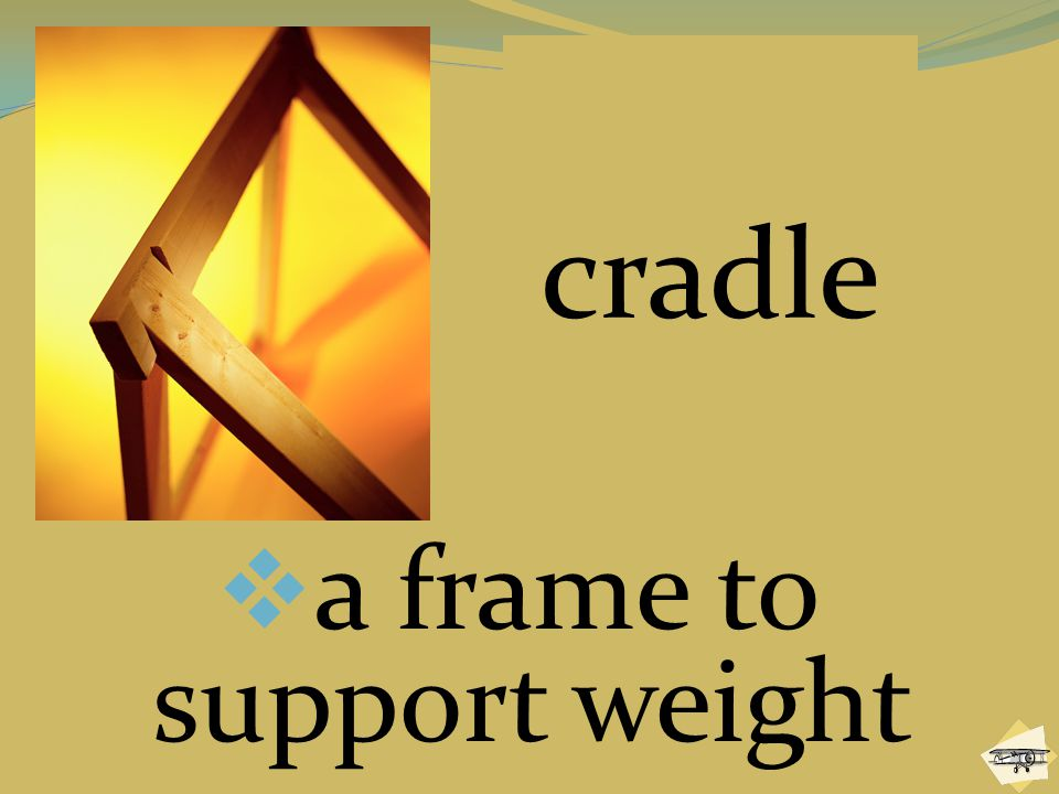 a frame to support weight