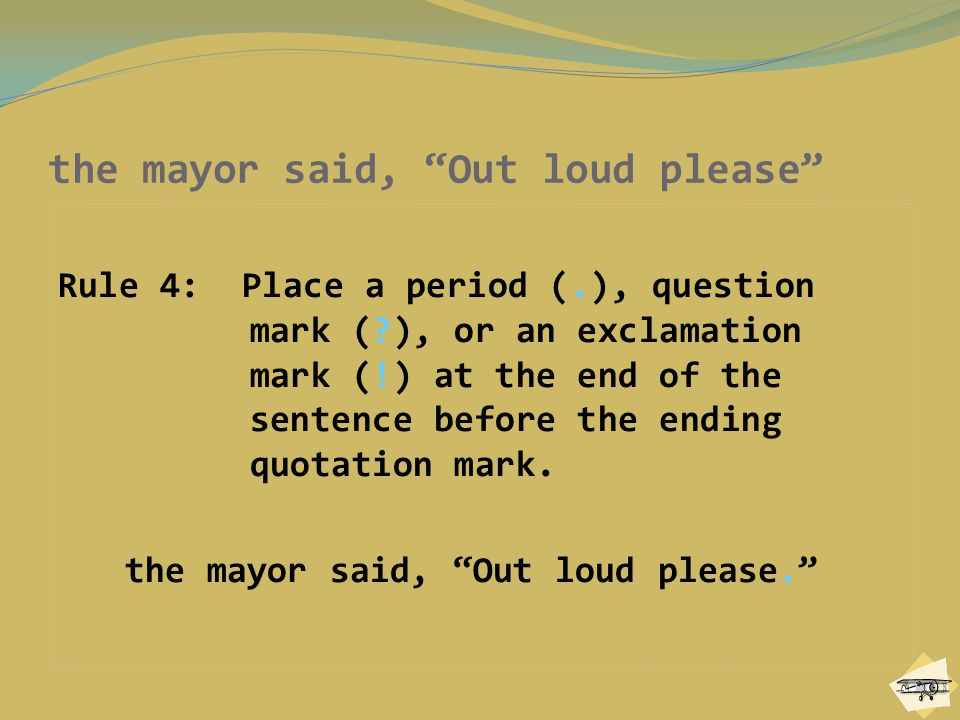 the mayor said, Out loud please