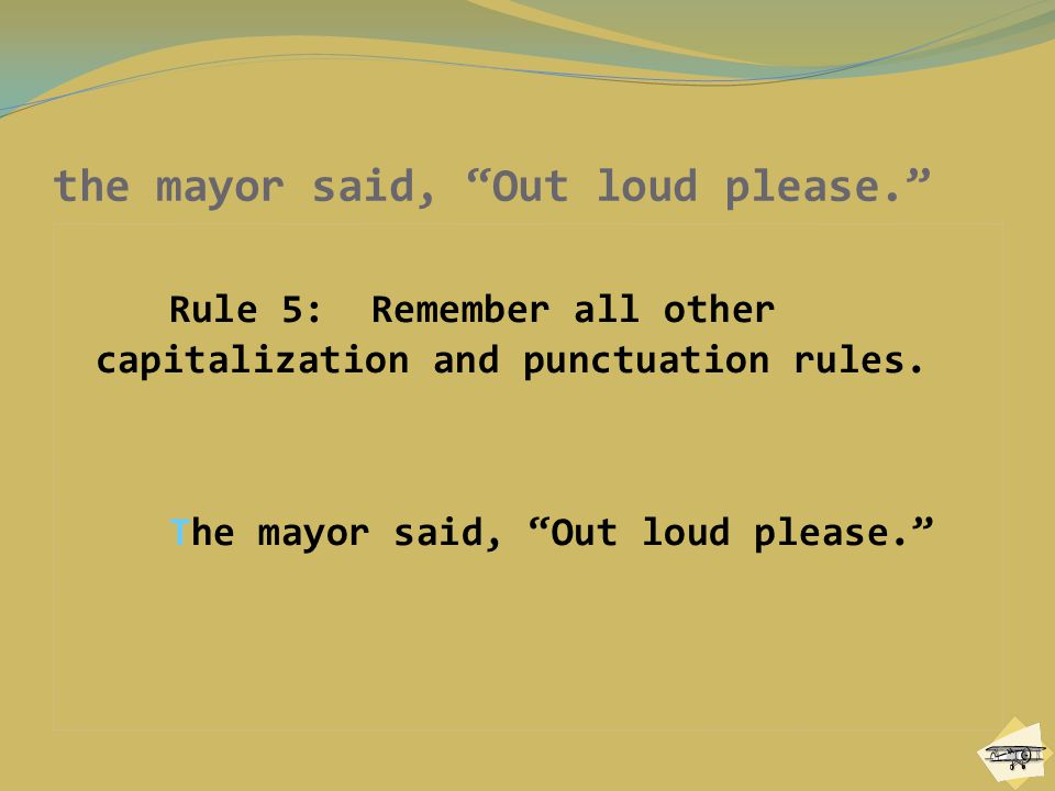 the mayor said, Out loud please.