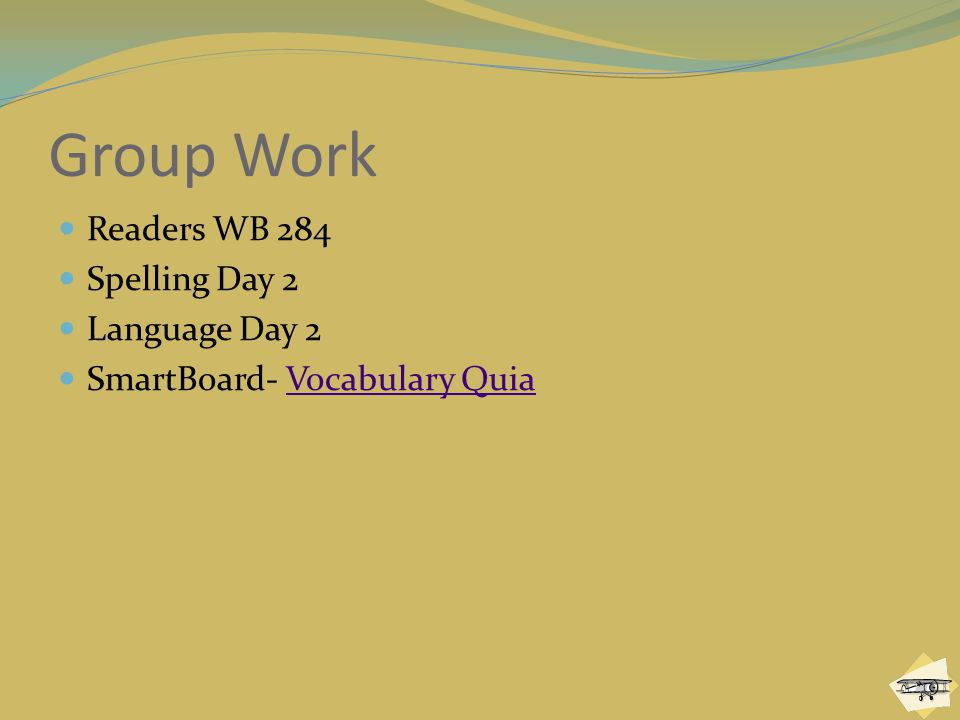 Group Work Readers WB 284 Spelling Day 2 Language Day 2