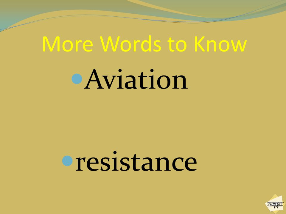 More Words to Know Aviation resistance