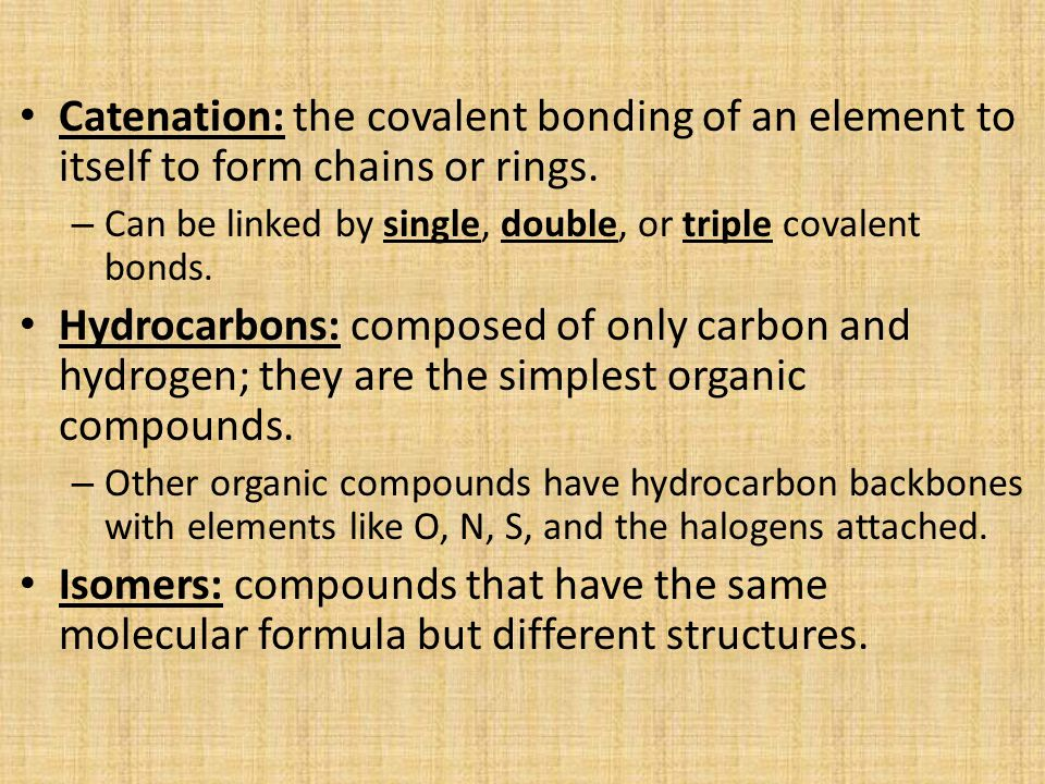 Catenation: the covalent bonding of an element to itself to form chains or rings.