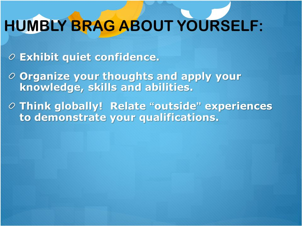 Humbly brag about yourself: