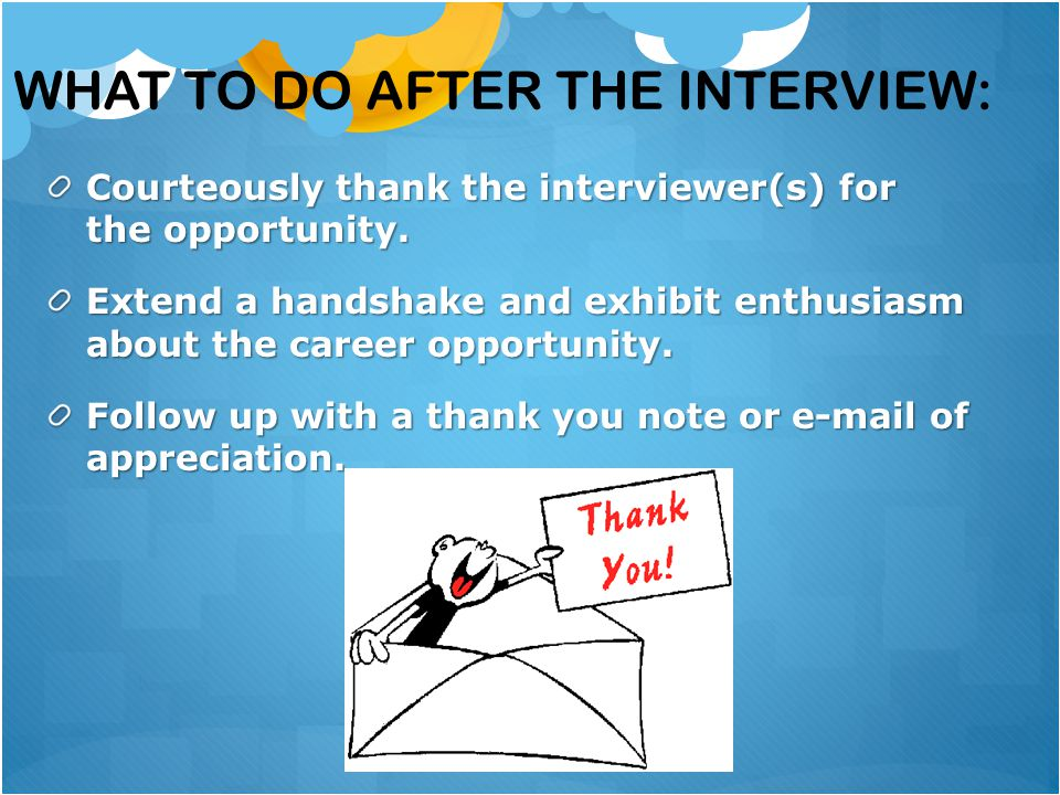 What to do after the interview: