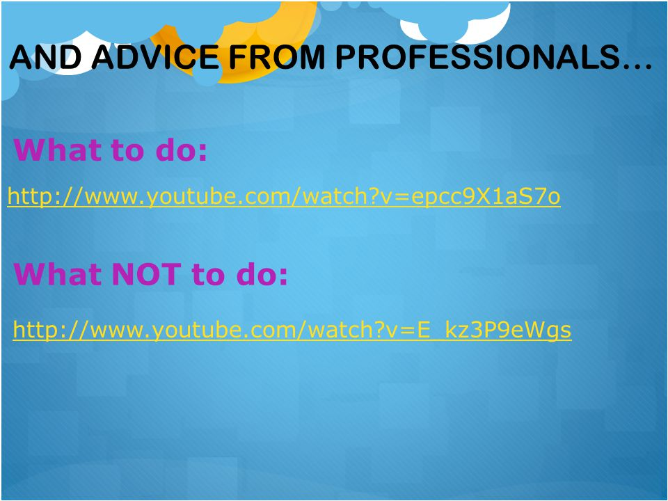 And advice from professionals…