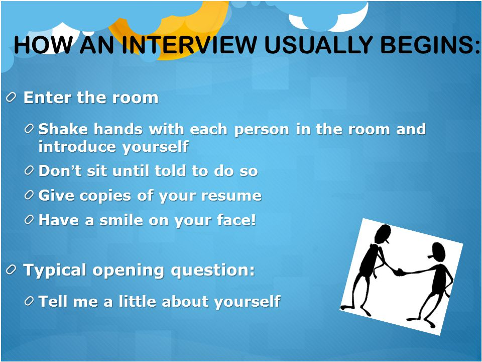 How an interview usually begins:
