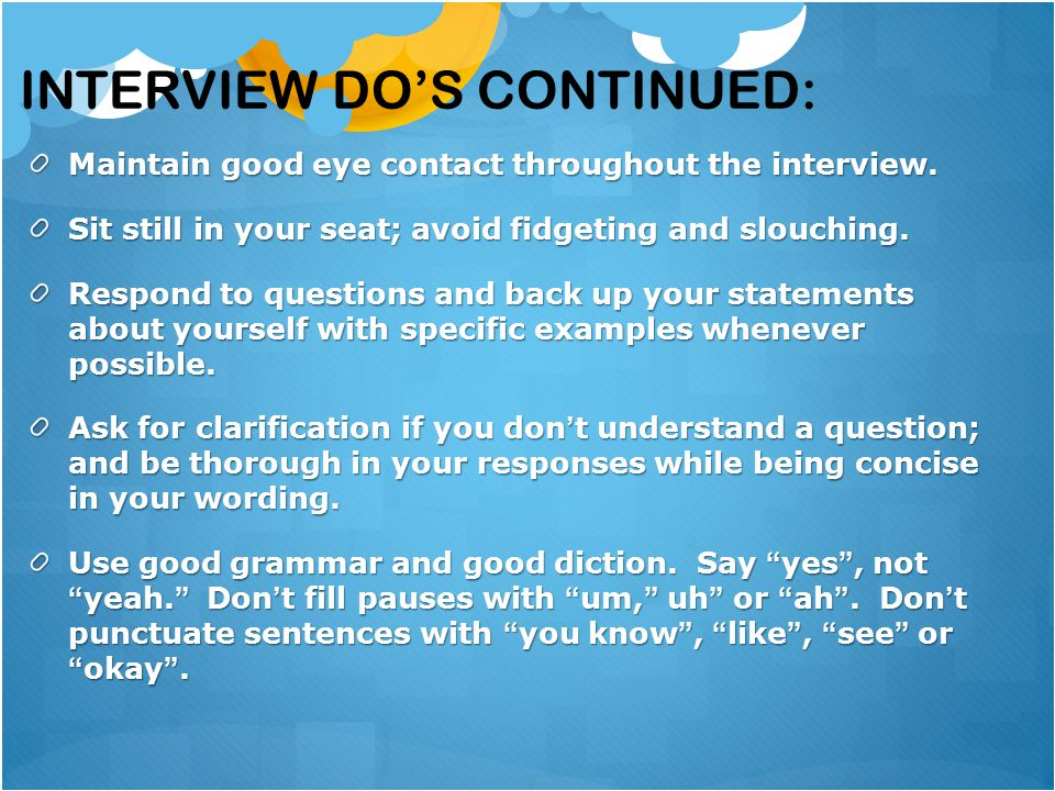 Interview Do's continued: