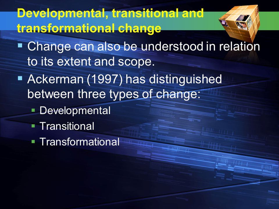 Developmental, transitional and transformational change