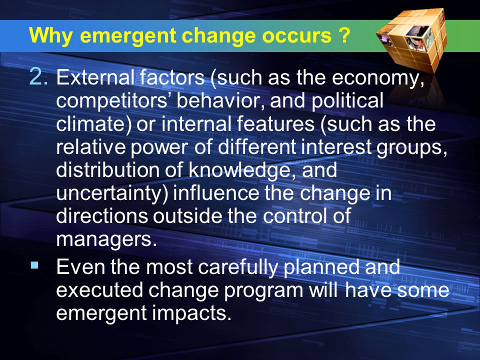 Why emergent change occurs