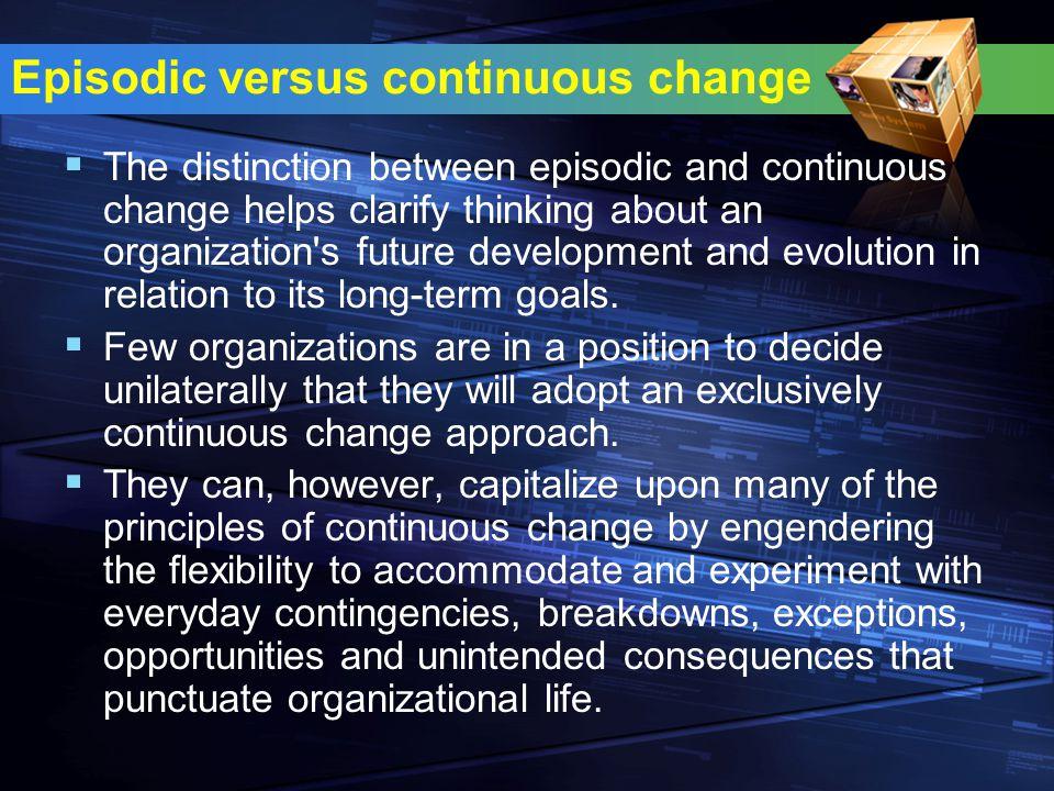 Episodic versus continuous change