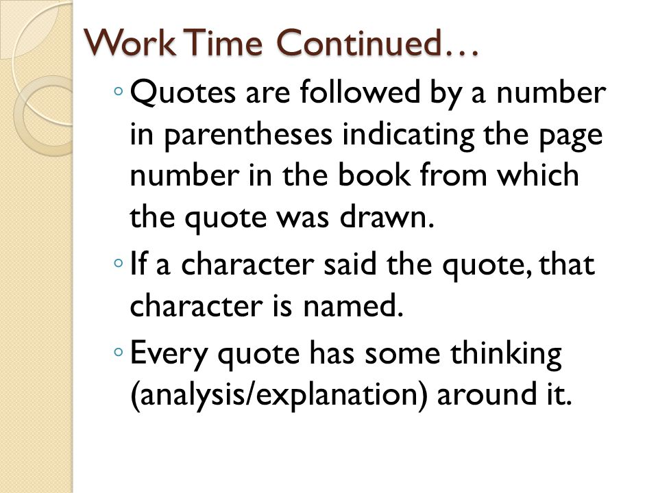 Work Time Continued… Quotes are followed by a number in parentheses indicating the page number in the book from which the quote was drawn.