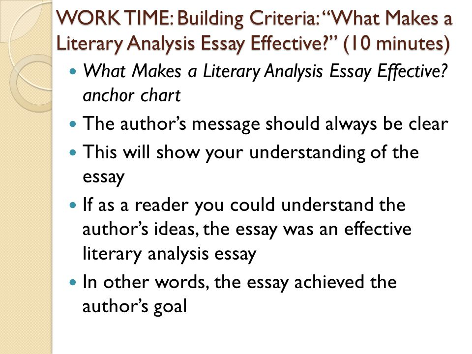 WORK TIME: Building Criteria: What Makes a Literary Analysis Essay Effective (10 minutes)