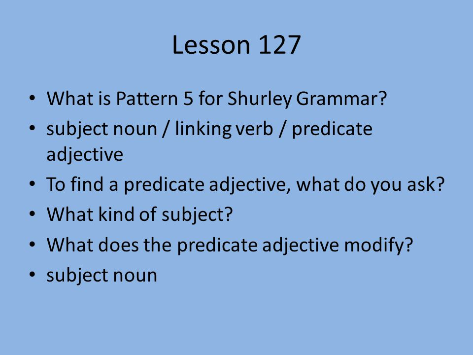 Lesson 127 What is Pattern 5 for Shurley Grammar