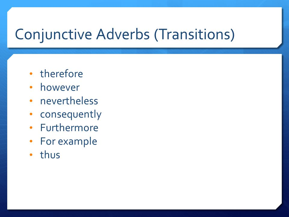 Conjunctive Adverbs (Transitions)