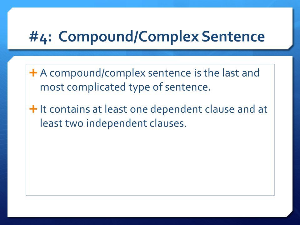 #4: Compound/Complex Sentence