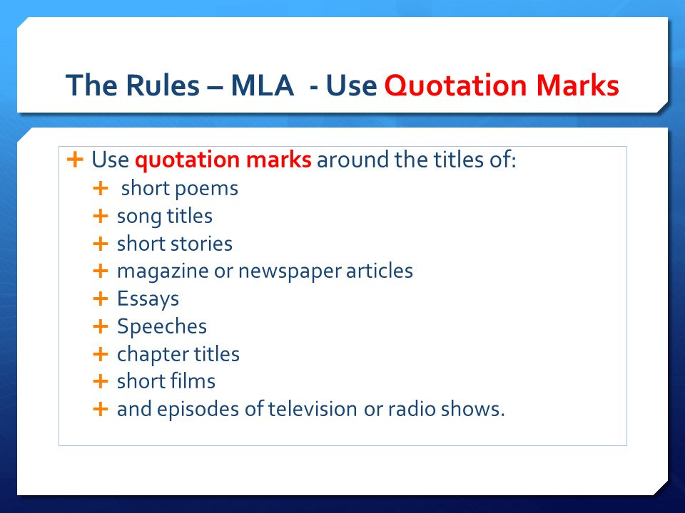 The Rules – MLA - Use Quotation Marks
