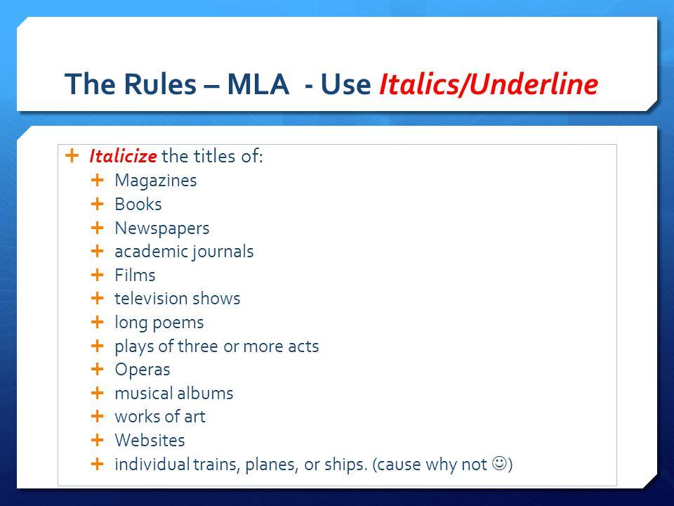 The Rules – MLA - Use Italics/Underline