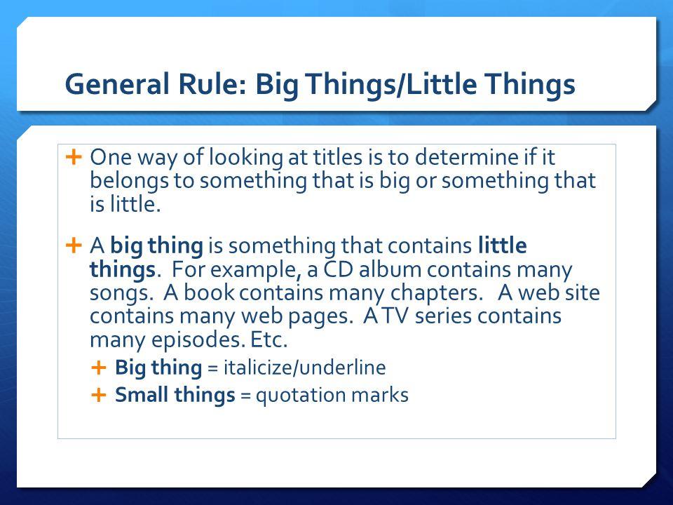 General Rule: Big Things/Little Things