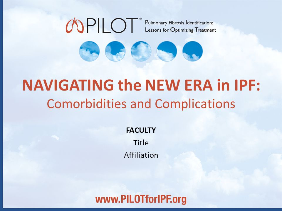 NAVIGATING the NEW ERA in IPF: Comorbidities and Complications