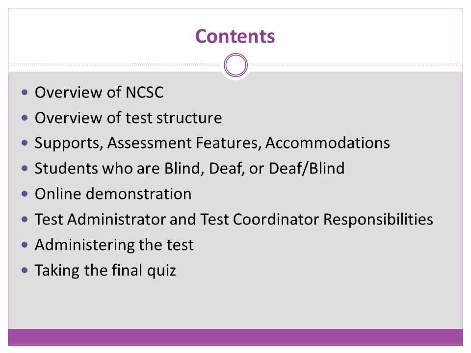 Contents Overview of NCSC Overview of test structure