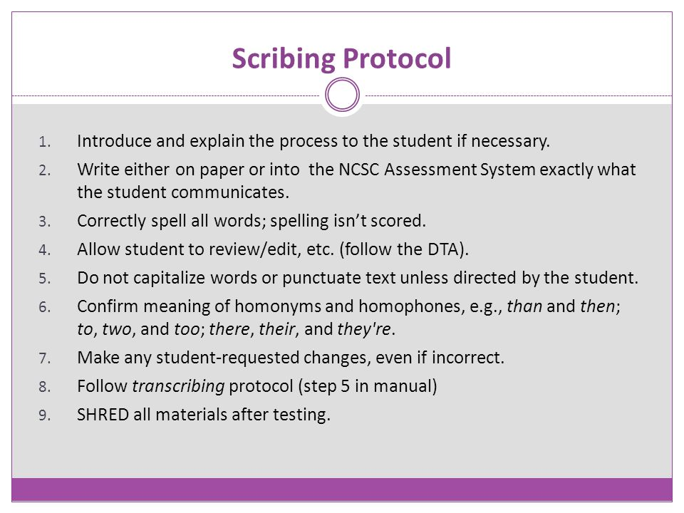 Scribing Protocol Introduce and explain the process to the student if necessary.