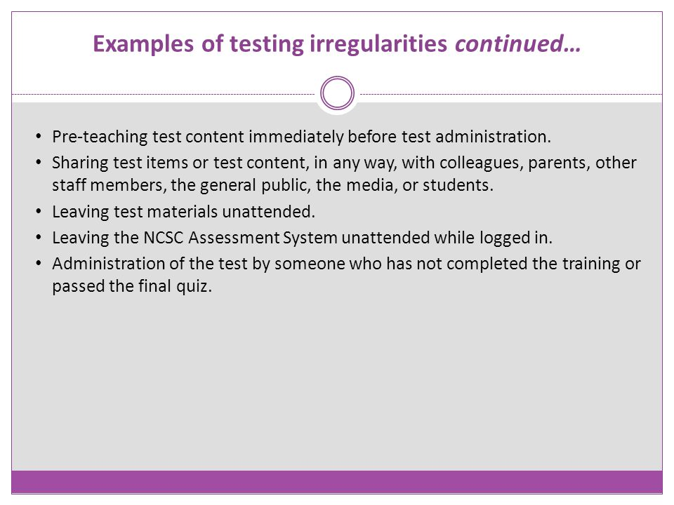 Examples of testing irregularities continued…