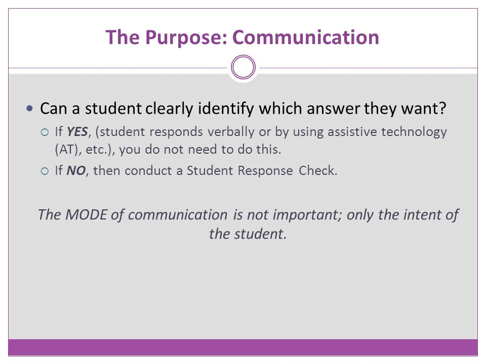 The Purpose: Communication