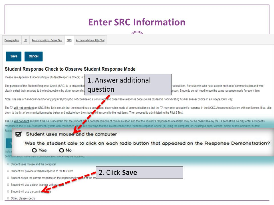 Enter SRC Information 1. Answer additional question 2. Click Save
