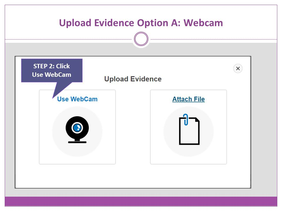 Upload Evidence Option A: Webcam