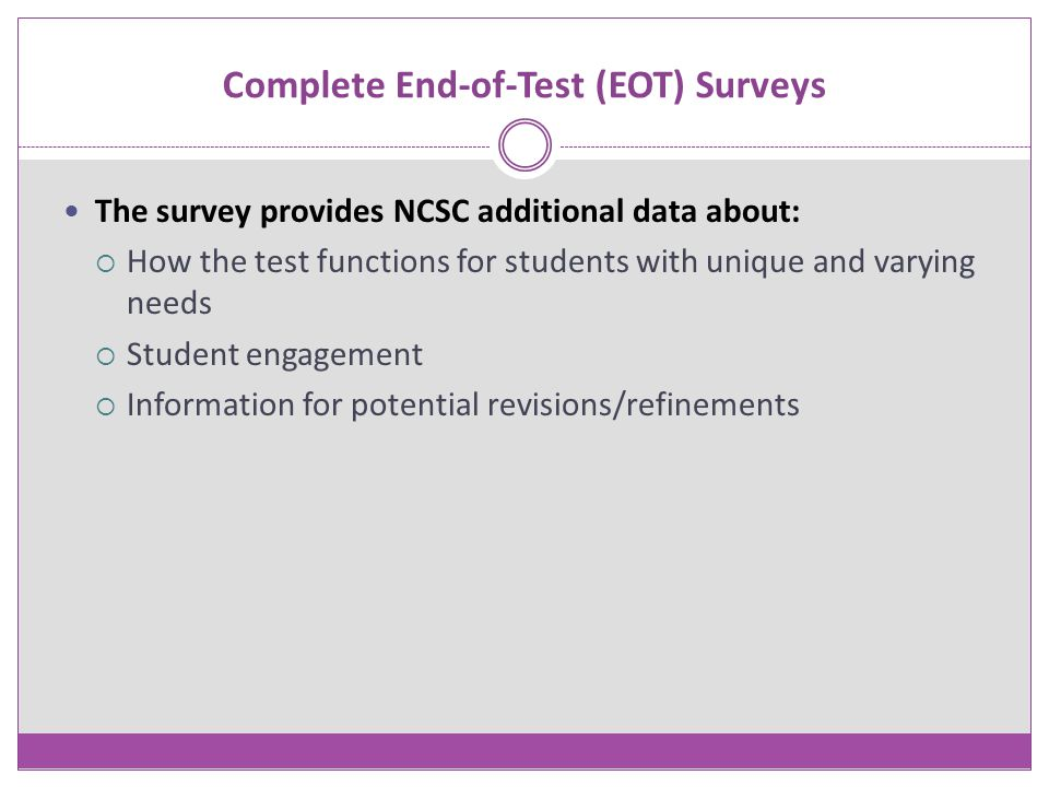 Complete End-of-Test (EOT) Surveys