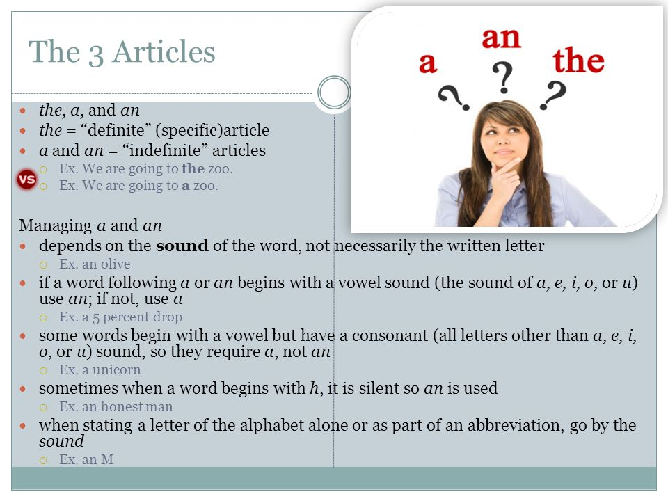 The 3 Articles the, a, and an the = definite (specific)article