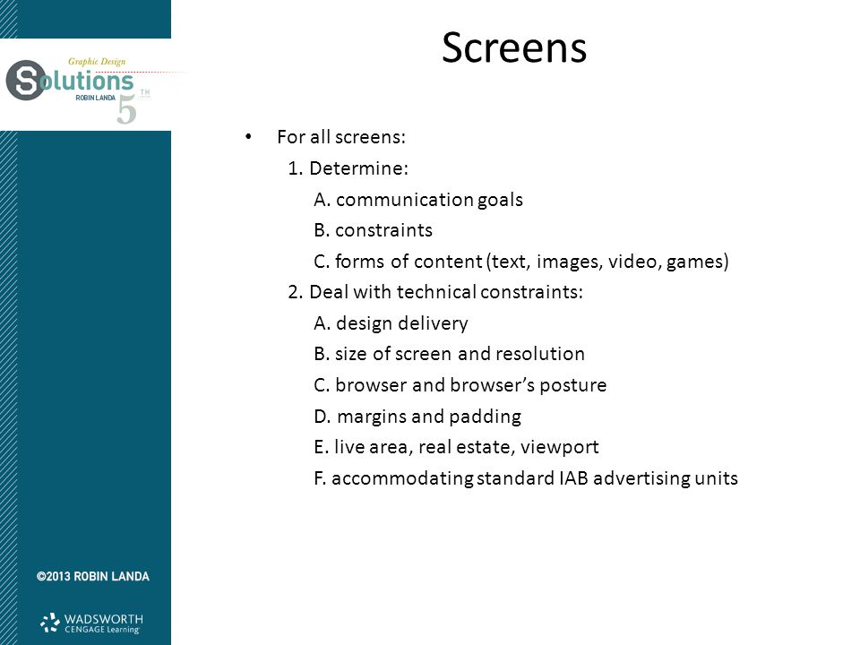 Screens For all screens: 1. Determine: A. communication goals