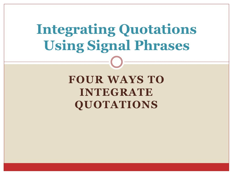 Integrating Quotations Using Signal Phrases