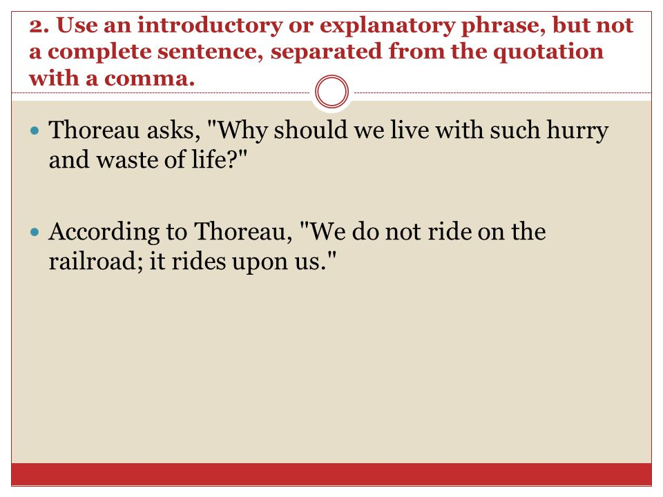 Thoreau asks, Why should we live with such hurry and waste of life