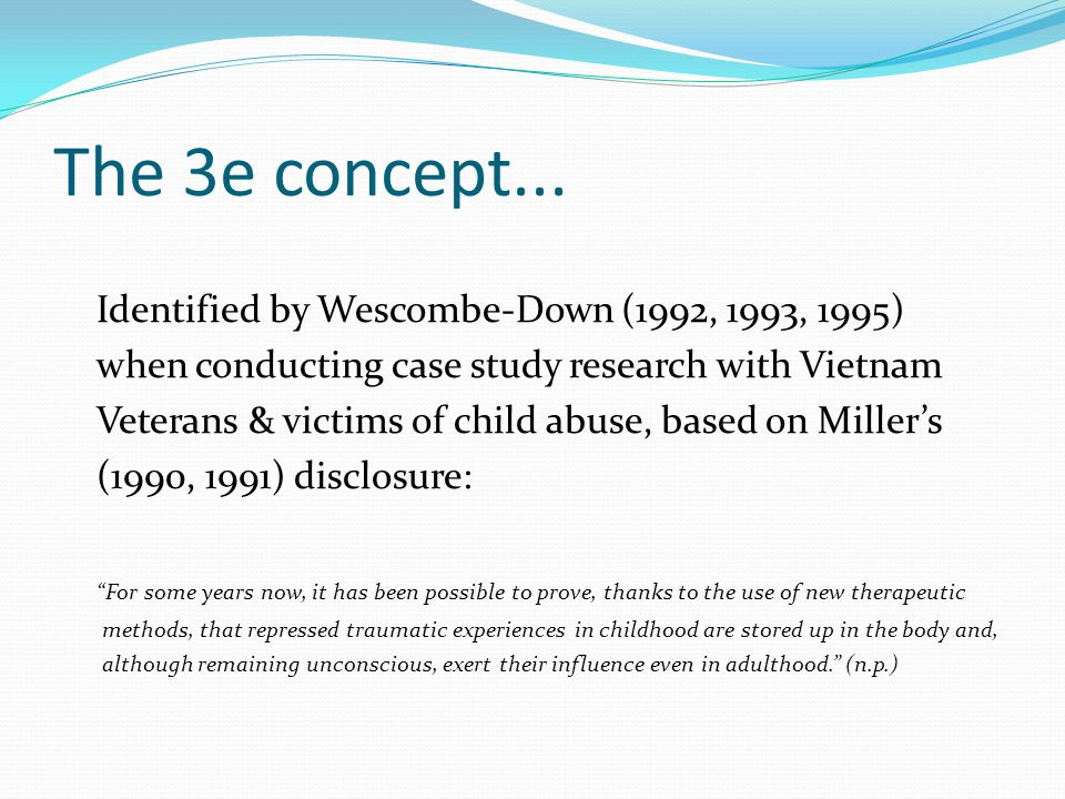 The 3e concept... Identified by Wescombe-Down (1992, 1993, 1995)