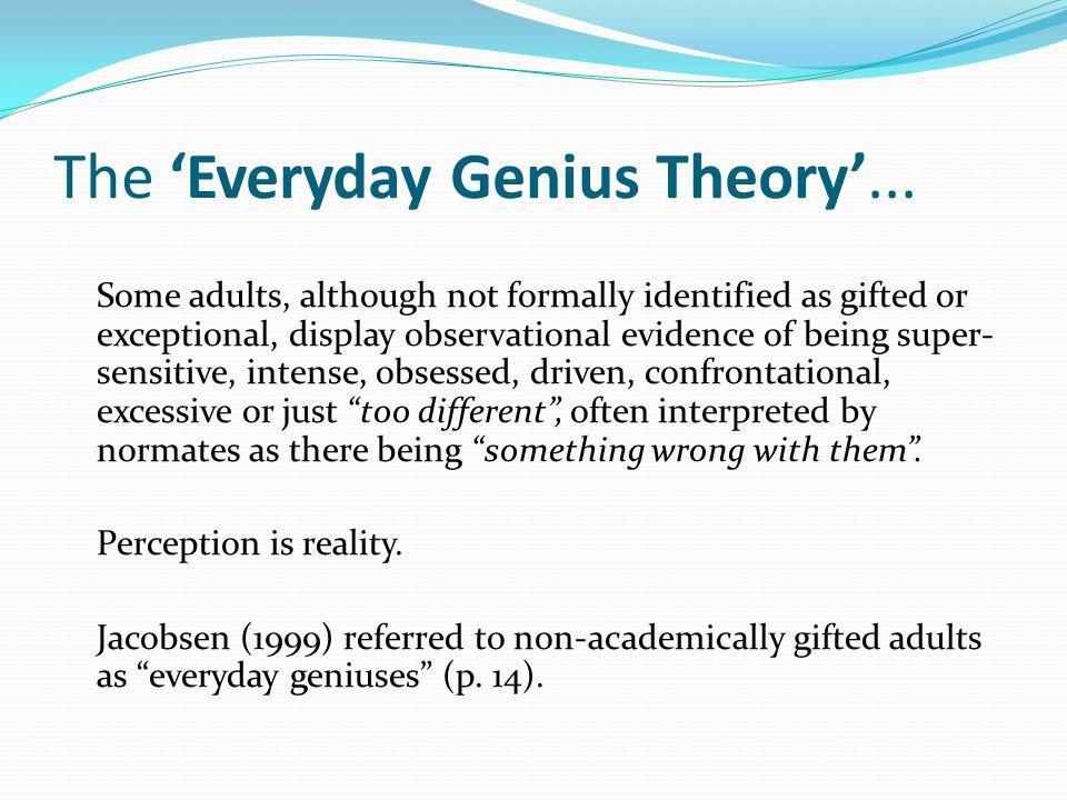 The 'Everyday Genius Theory'...