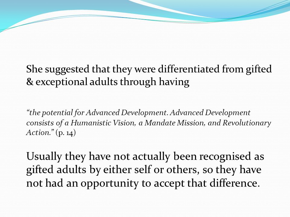 She suggested that they were differentiated from gifted & exceptional adults through having