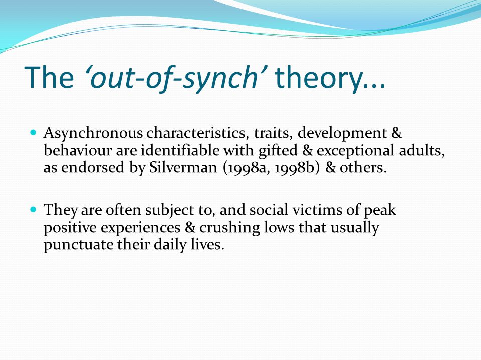The 'out-of-synch' theory...