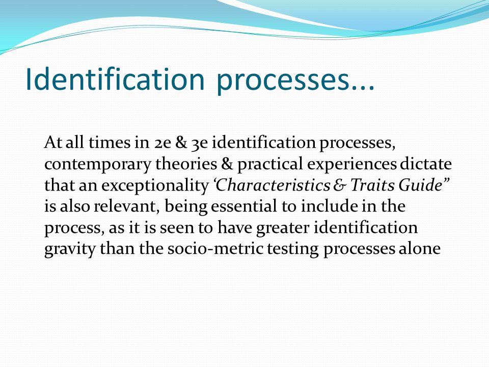 Identification processes...