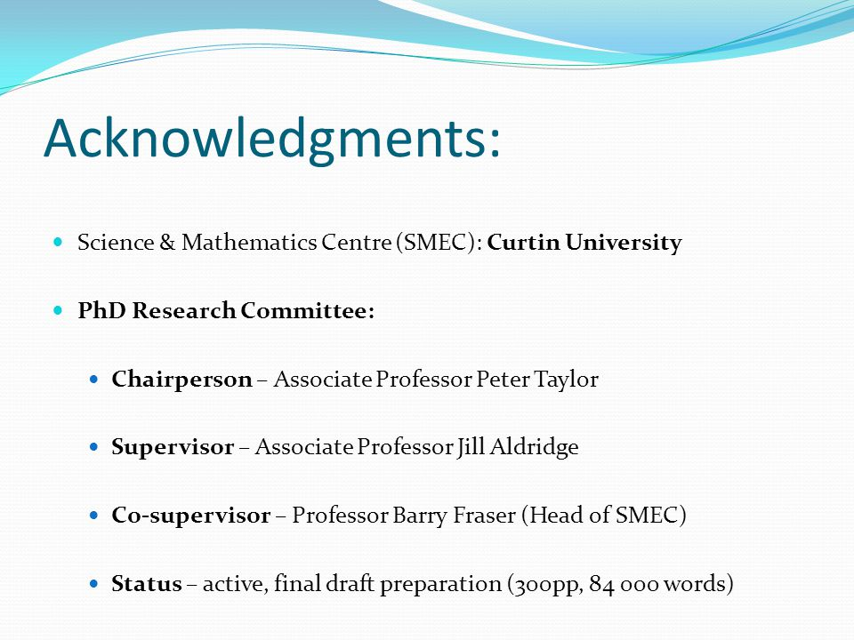 Acknowledgments: Science & Mathematics Centre (SMEC): Curtin University. PhD Research Committee: Chairperson – Associate Professor Peter Taylor.