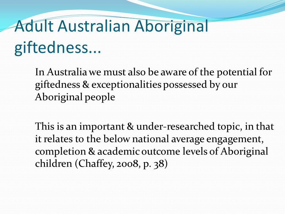 Adult Australian Aboriginal giftedness...