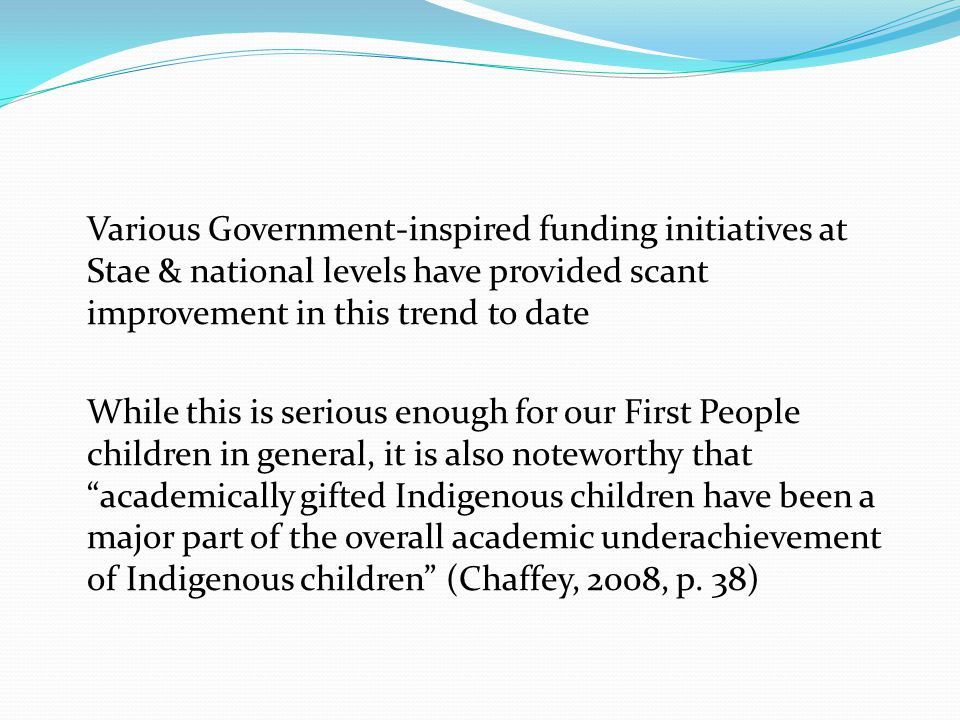 Various Government-inspired funding initiatives at Stae & national levels have provided scant improvement in this trend to date