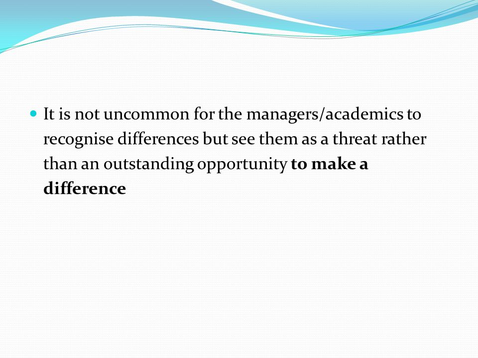 It is not uncommon for the managers/academics to