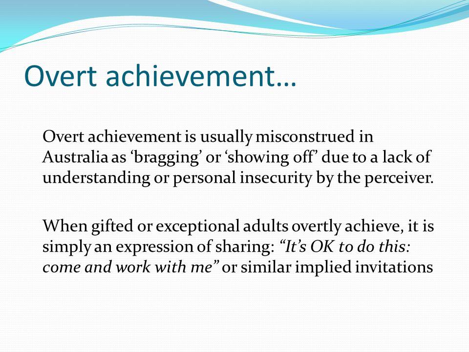 Overt achievement…