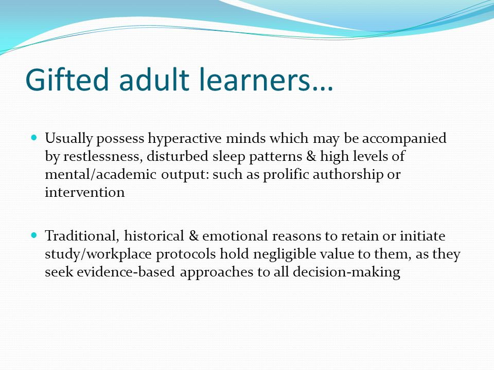 Gifted adult learners…