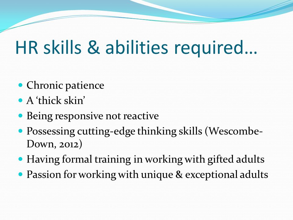 HR skills & abilities required…