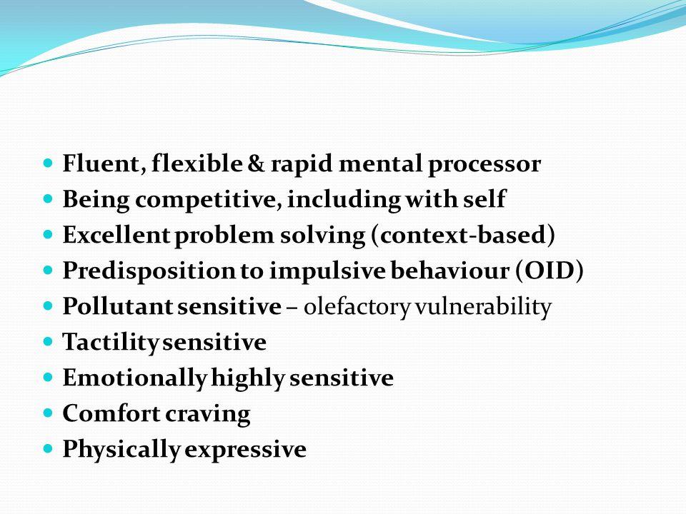 Fluent, flexible & rapid mental processor