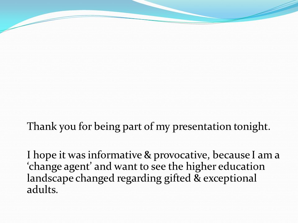 Thank you for being part of my presentation tonight.