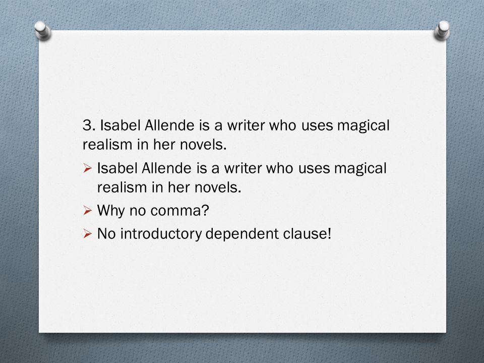 3. Isabel Allende is a writer who uses magical realism in her novels.